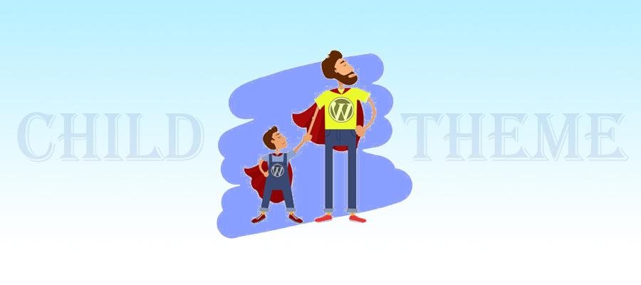 Child Theme چیست؟ - بررسی چایلد تم در وردپرس